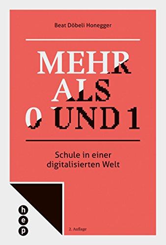 Buch: Mehr als 0 und 1 – Schule in einer digitalisierten Welt