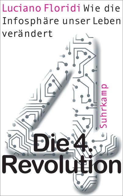"""Buchcover """"Die 4. Revolution"""" – Luciano Floridi – Wie die Infosphäre unser Leben verändert"""