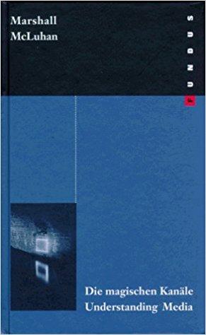 Buchcover - Marshall McLuhan – Die magischen Kanäle, Understanding Media