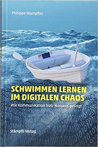 Buchcover: Schwimmen lernen im digitalen Chaos, Philippe Wampfler