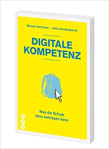 Buchcover: Digitale Kompetenz - Was die Schule dazu beitragen kann